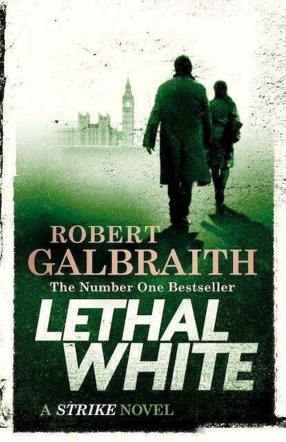 Lethal White - Robert Galbraith
