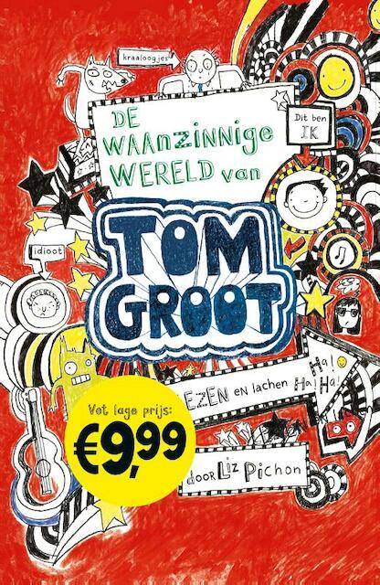 De waanzinnige wereld van Tom Groot - Liz Pichon