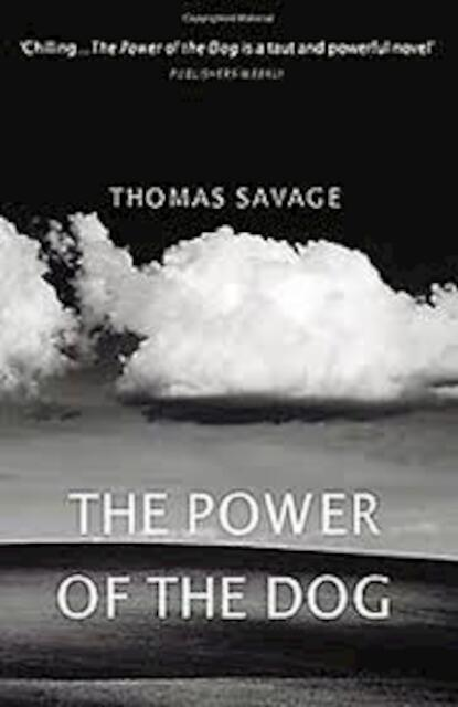 Power of the Dog - Thomas Savage