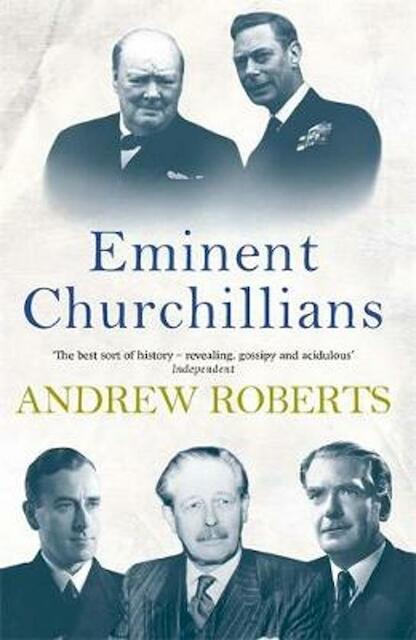Eminent Churchillians - Andrew Roberts