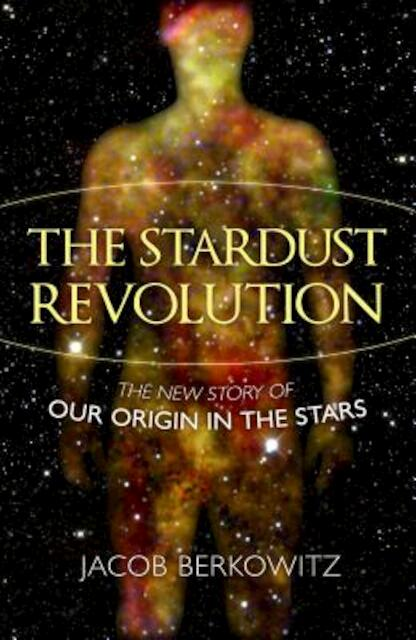 The Stardust Revolution - Jacob Berkowitz