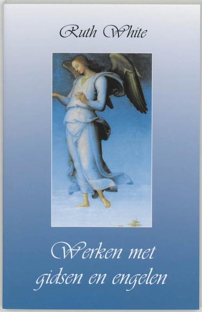 Werken met gidsen en engelen - R. White