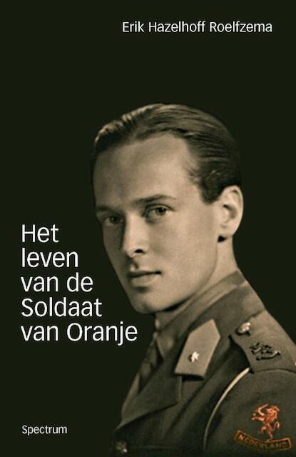 leven van de soldaat van Oranje - E. Hazelhoff Roelfsema