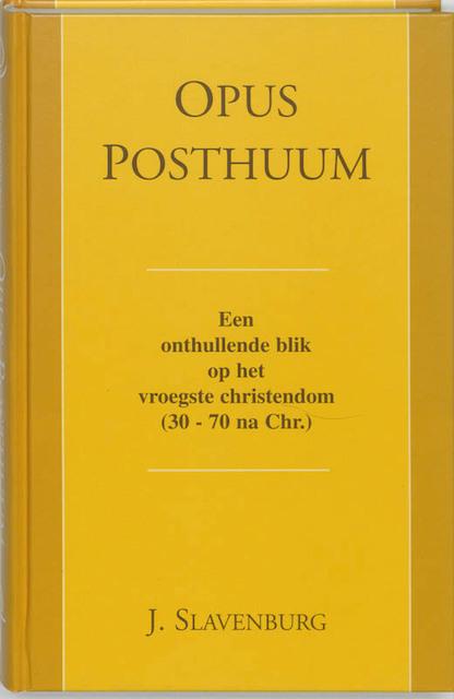 Opus Posthuum - Jacob Slavenburg