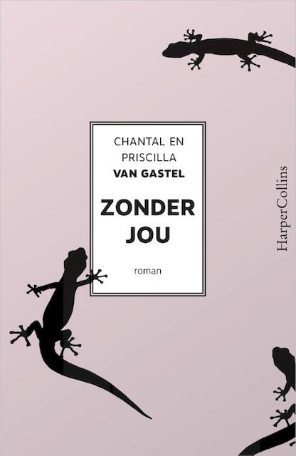 Zonder jou - Chantal van Gastel, Priscilla van Gastel