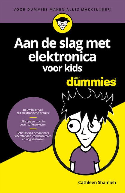 Aan de slag met elektronica voor kids voor Dummies - Cathleen Shamieh