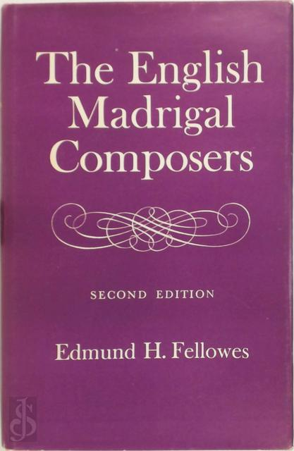 The English madrigal composers - Edmund Horace Fellowes