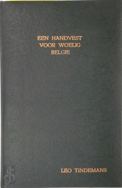 Een Handvest voor Woelig België - Leo Tindemans
