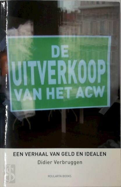 De Uitverkoop van het ACW - Didier Verbruggen