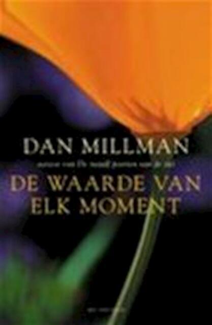 De waarde van elk moment - Dan Millman, Cora Brouwer