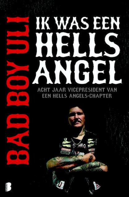 Bad Boy Uli - Ik was een Hells Angel - Uli Bad Boy