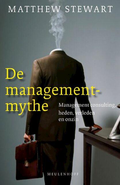De managementmythe - Matthew Stewart
