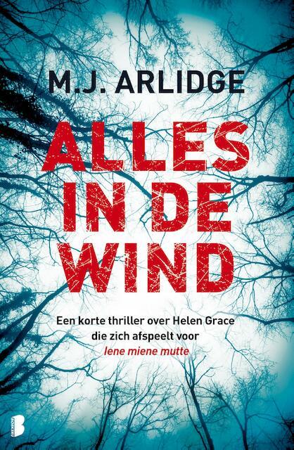 Alles in de wind - M.J. Arlidge