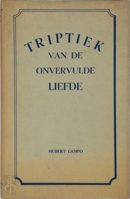 Triptiek van de onvervulde liefde - Hubert Lampo