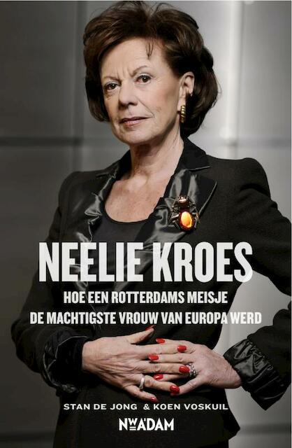 Neelie Kroes - Koen Stan de / Voskuil Jong