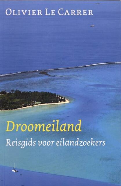 Droomeiland - Olivier Le Carrer, Alivier Le Carrer