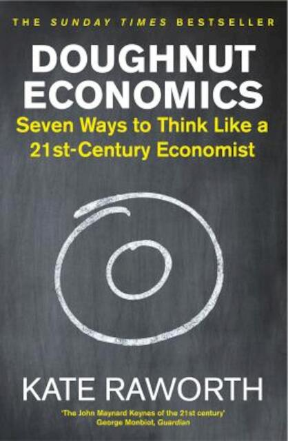 Doughnut Economics - Kate Raworth