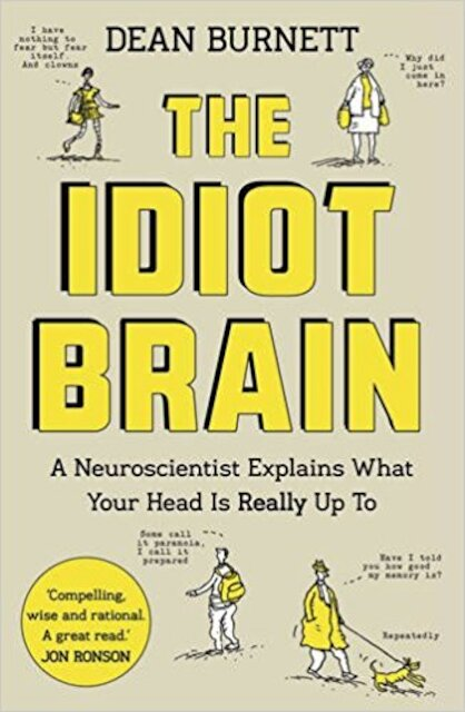 Idiot Brain - Dean Burnett