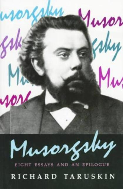 Mussorgsky eight essays and an epilogue
