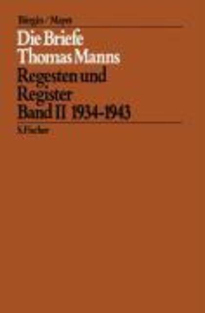 Die Briefe Thomas Manns 2. 1934 - 1943 - Thomas Mann