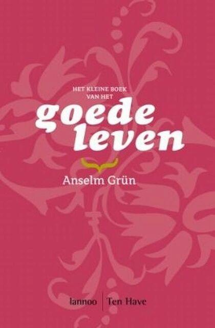 Het kleine boek van het goede leven - Anselm Grün
