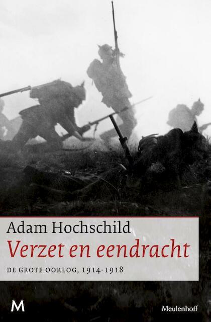 Verzet en eendracht - Adam Hochschild