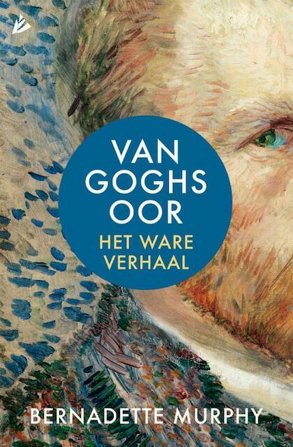 Van Goghs oor - Bernadette Murphy