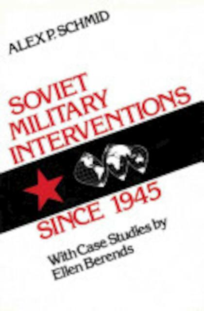 Soviet Military Interventions Since 1945 - Alex Peter Schmid, Ellen Berends