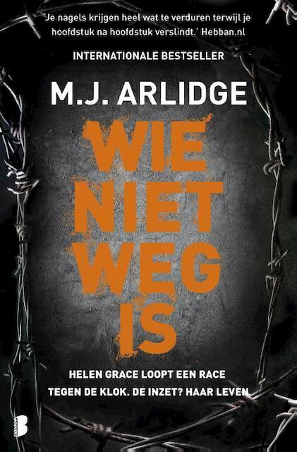 Wie niet weg is - M.J. Arlidge