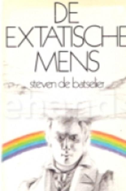 De extatische mens - Steven de Batselier