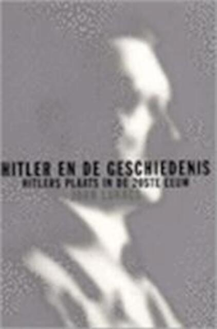 Hitler en de geschiedenis - John Lukacs, Stan Verschuuren, Asterisk*