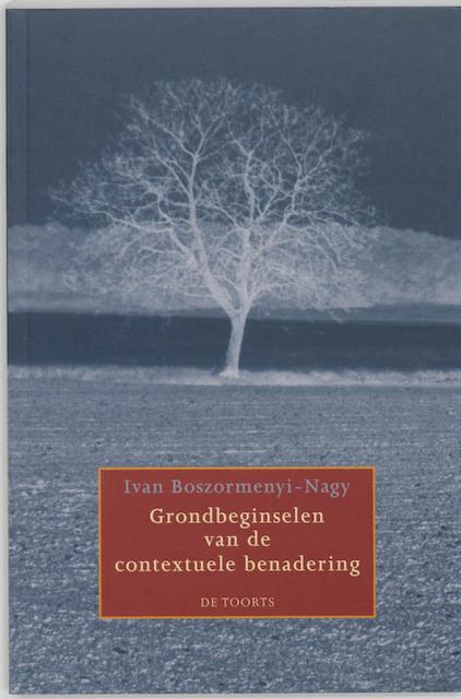 Grondbeginselen van de contextuele benadering - I. Boszormenyi-Nagy