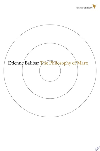 The Philosophy of Marx - Étienne Balibar