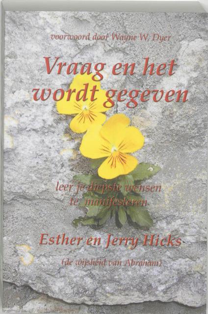 Vraag en het wordt gegeven - E. Hicks, Esther Hicks, J. Hicks