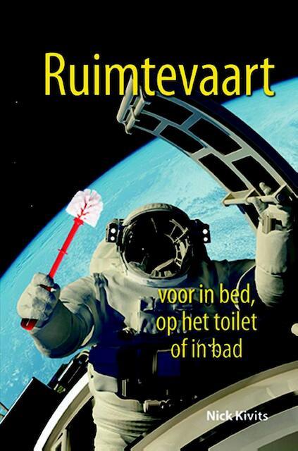 Ruimtevaart voor in bed op het toilet of in bad - Nick Kivits
