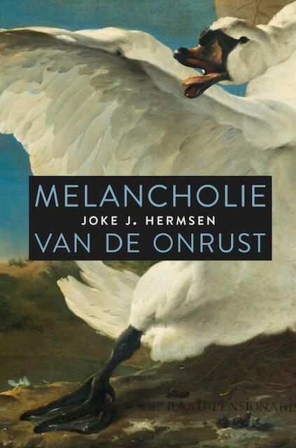 Melancholie van de onrust - Joke J. Hermsen