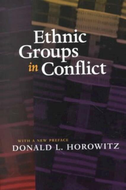Ethnic Groups in Conflict - Donald L Horowitz