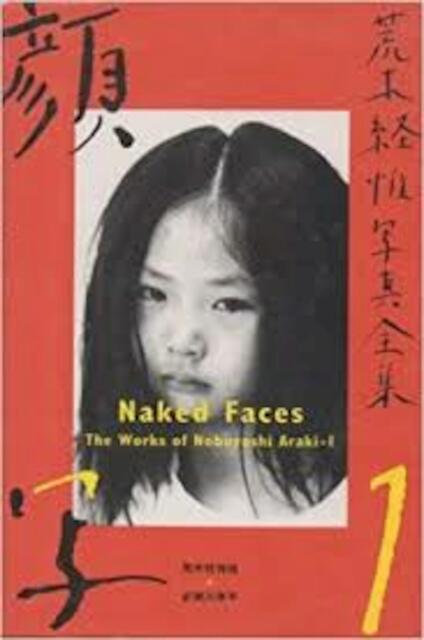 Naked Faces (The Works) (v. 1) - Nobuyoshi Araki