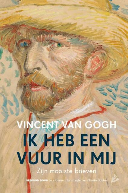 Ik heb een vuur in mij - Vincent van Gogh