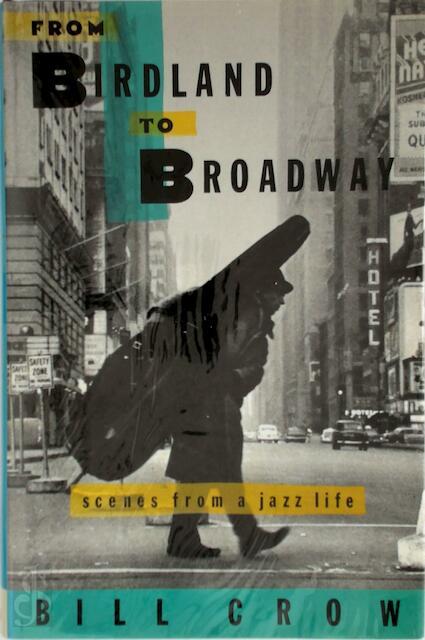 From Birdland to Broadway - Bill Crow