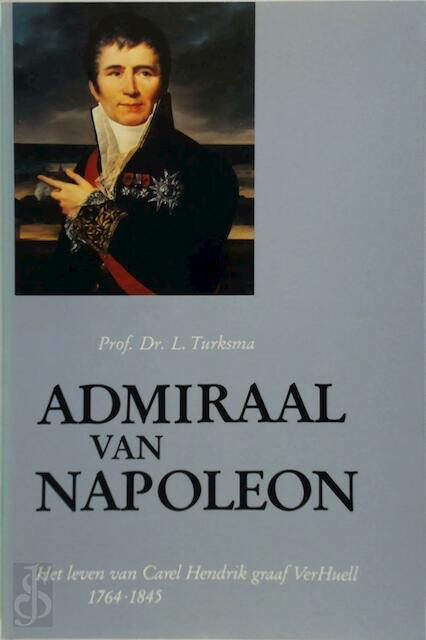 Admiraal van Napoleon - L. Turksma
