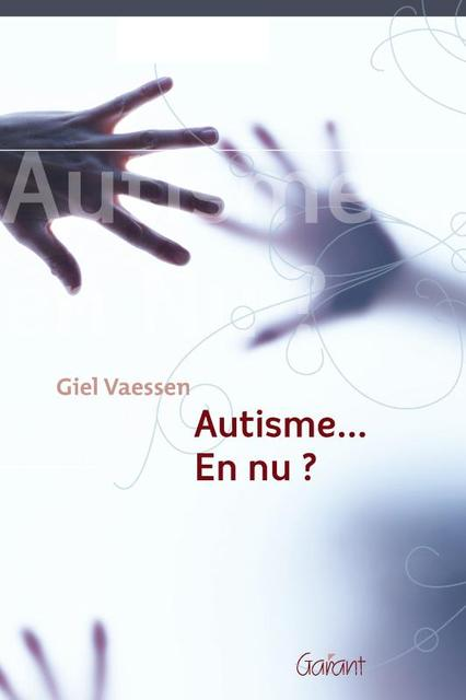 Autisme... En nu? - Giel Vaessen