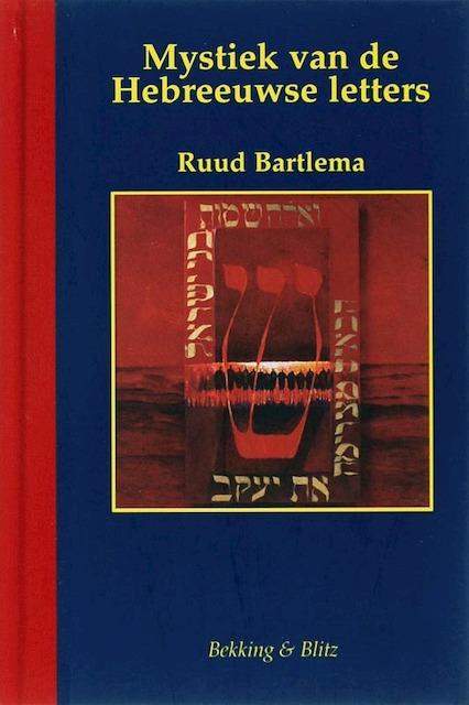 Mystiek van de Hebreeuwse letters - R. Bartlema