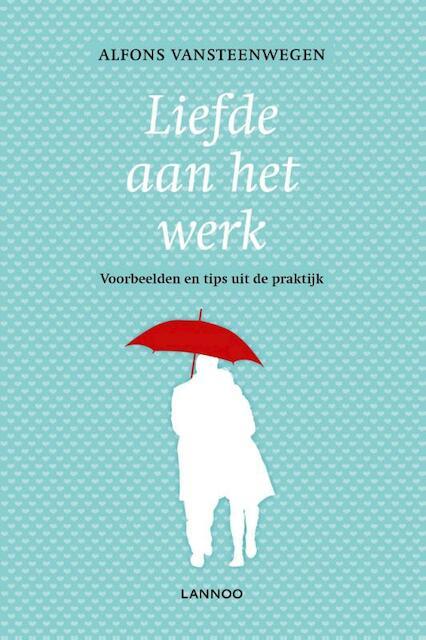 Liefde aan het werk - Alfons Vansteenwegen