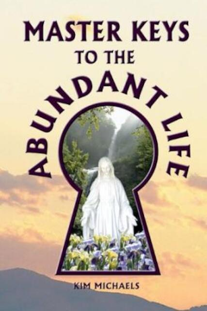 Master Keys to the Abundant Life - Kim Michaels