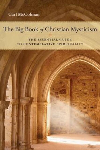 The Big Book of Christian Mysticism - Carl McColman
