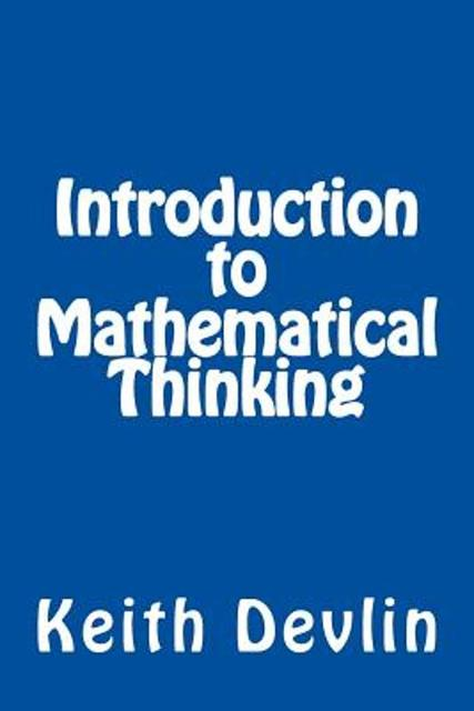 Introduction to Mathematical Thinking - Keith Devlin