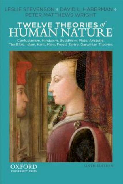 Twelve Theories of Human Nature - Leslie Stevenson, David L. Haberman, Peter Matthews Wright