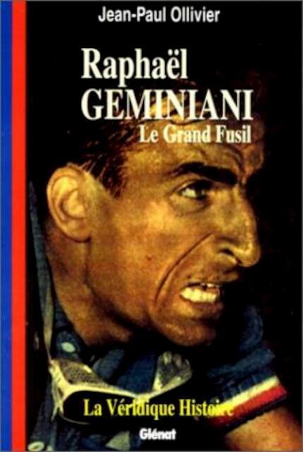 La véridique histoire de Raphaël Géminiani - Jean-Paul Ollivier