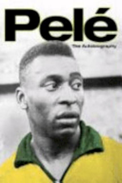 Pele: The Autobiography - Pelé